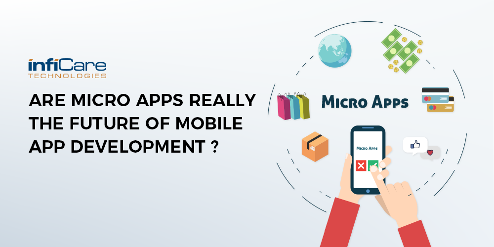 Are Micro Apps really the future of Mobile App Development
